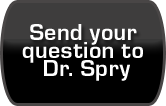 Send Your Question to Dr. Spry