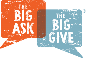 The Big Ask: The Big Give
