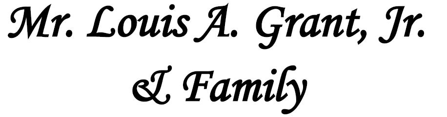 Louis A. Grant, Jr. & Family